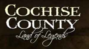 Cochise County ~ Land of Legends